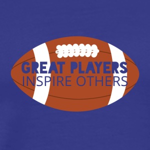Football: Great players inspire others - Men's Premium T-Shirt