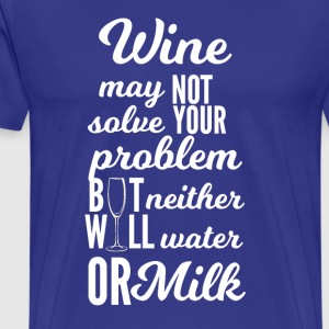 Wein: Wine may not solve your problems... - Männer Premium T-Shirt