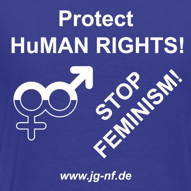 Protect HuMan Rights - Stop Feminism