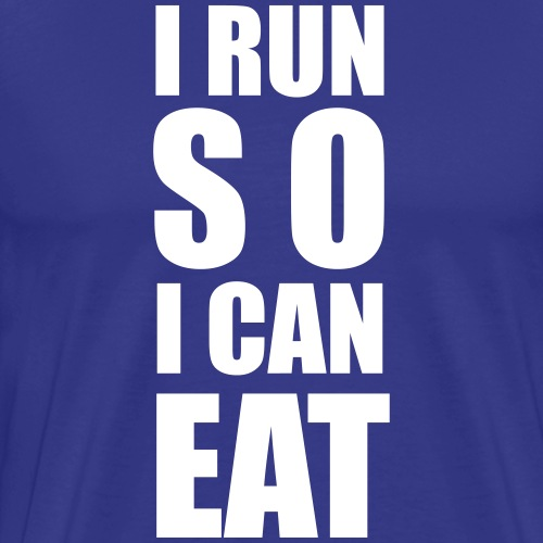 I RUN SO I CAN EAT - Männer Premium T-Shirt