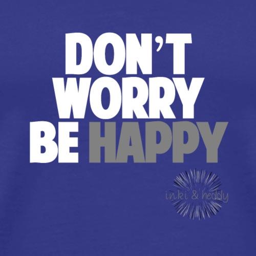 Don't worry be happy_2 - Männer Premium T-Shirt
