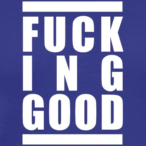 Fuck In Good - Fun Shirt - Männer Premium T-Shirt