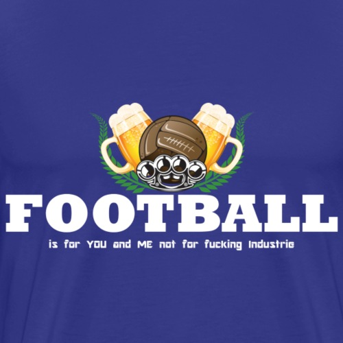 Football is for you and me Schrift weiss