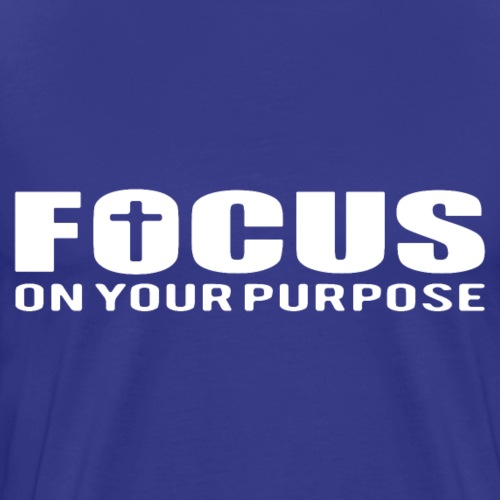 Sany O. Jesus T Shirt Focus On Your Purpose Cross - Männer Premium T-Shirt