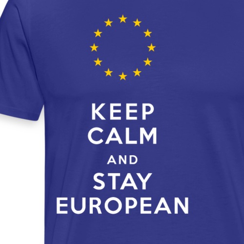 Keep Calm and Stay European - Men's Premium T-Shirt