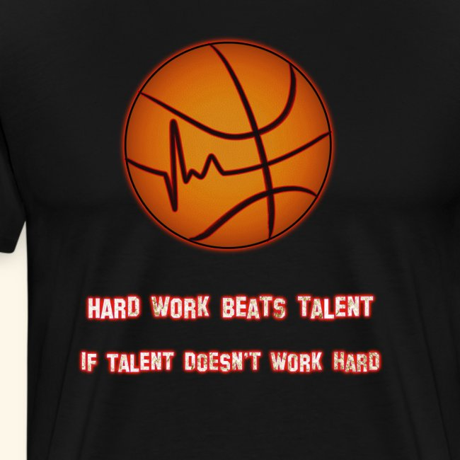 Basketball - HARD WORK BEATS TALENT