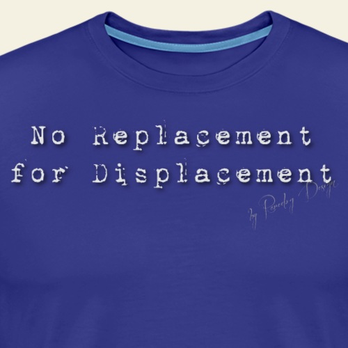 no replacement - Herre premium T-shirt