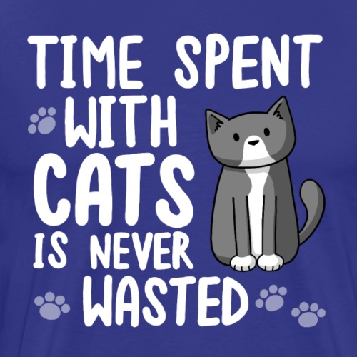 Time Spent With Cats is Never - Men's Premium T-Shirt