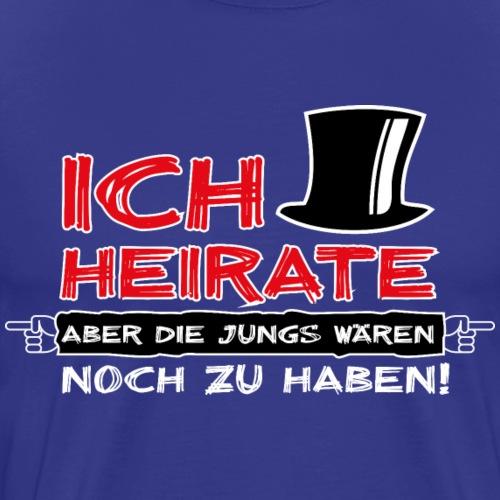 Ich heirate - JGA-Shirt - Männer Premium T-Shirt