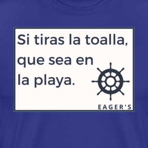 Si tiras la toalla, que sea en la playa - Camiseta premium hombre