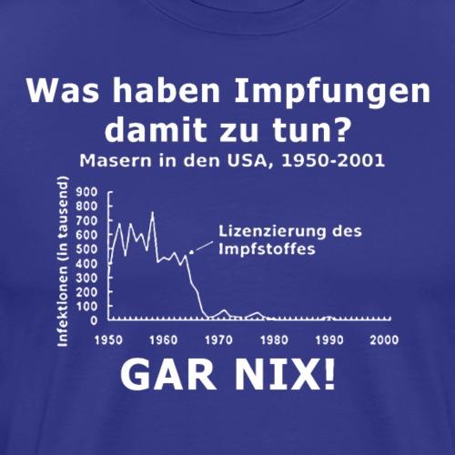 Gar nix - Männer Premium T-Shirt