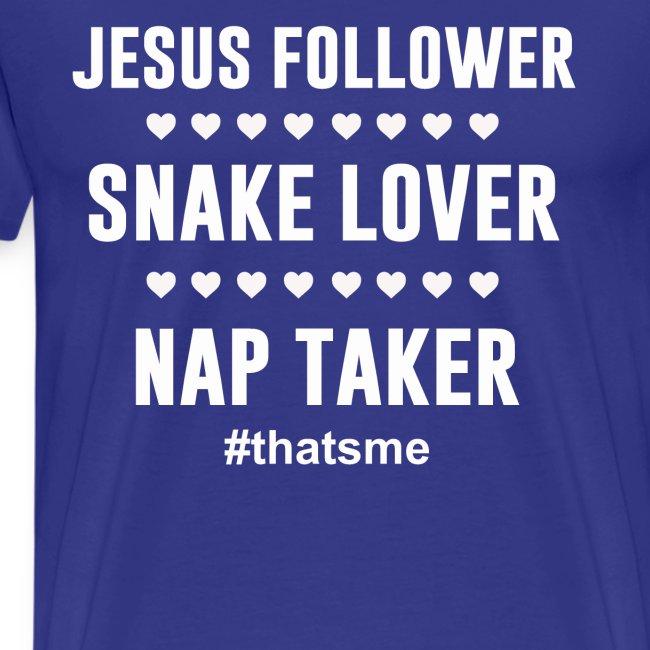 Jesus follower snake lover nap taker
