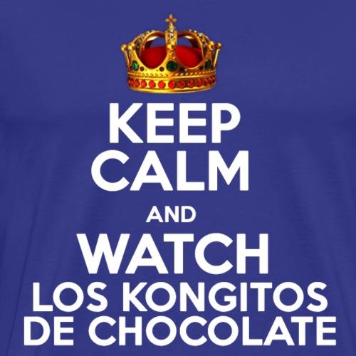 KEEP CALM AND WATCH LOS KONGITOS DE CHOCOLATE - Camiseta premium hombre