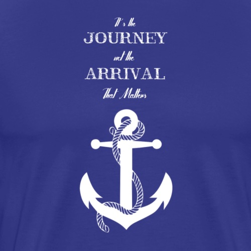 its the journey not the arrival anchor - Herre premium T-shirt