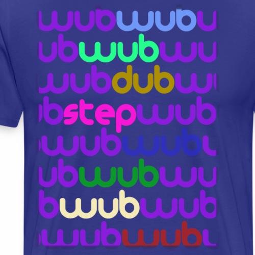 WubWubDubStep - Camiseta premium hombre