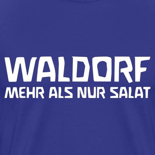 WALDORF MEHR ALS NUR SALAT - Männer Premium T-Shirt