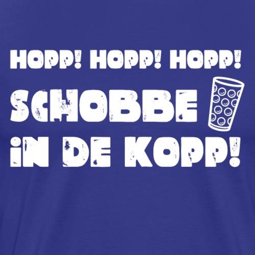 Hopp! Hopp! Hopp! Schobbe in de Kopp! - Männer Premium T-Shirt