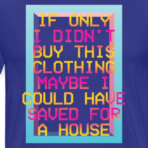 Millennials Are Killing Home Ownership - Men's Premium T-Shirt
