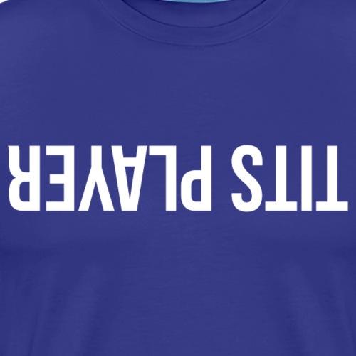 TITS PLAYER - T-shirt Premium Homme
