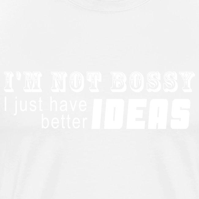 Not bossy - Better ideas