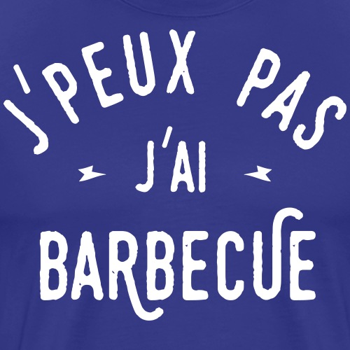 J'PEUX PAS J'AI BARBECUE - T-shirt Premium Homme