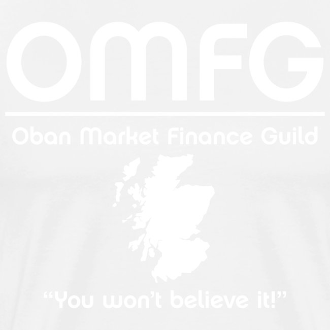 OMFG Oban Market Finance Guild