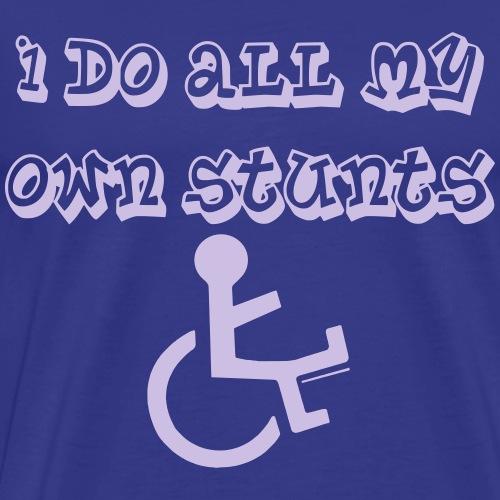 I do all my own stunts 005 - Mannen Premium T-shirt