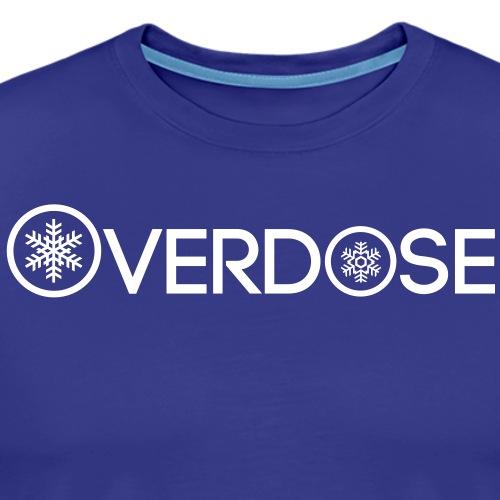 Overdose - Männer Premium T-Shirt