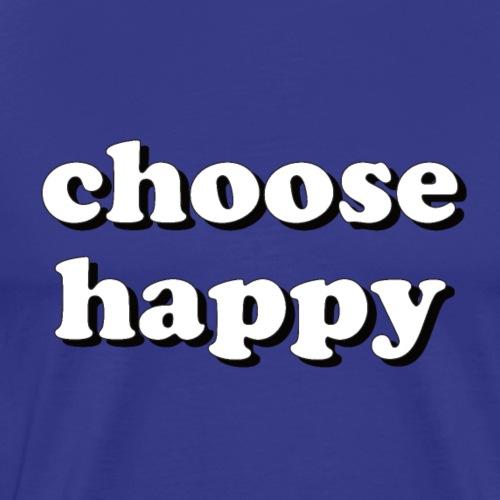 CHOOSE HAPPY Tee Shirts - Men's Premium T-Shirt