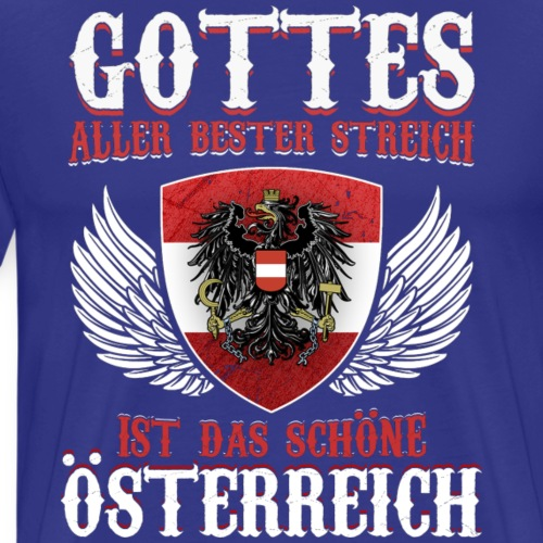 ÖSTERREICH BESTER STREICH - GESCHENK - Männer Premium T-Shirt