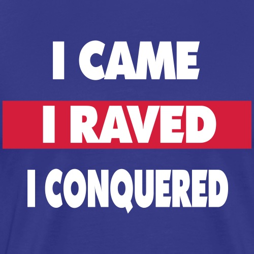 I raved - Männer Premium T-Shirt