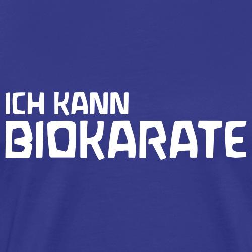 ICH KANN BIOKARATE - Männer Premium T-Shirt