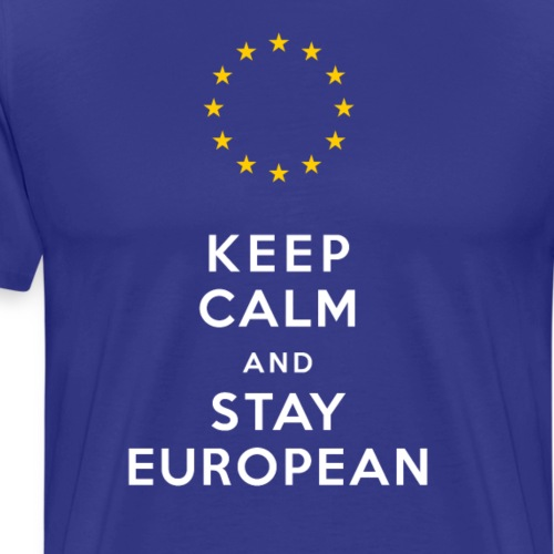 Keep Calm and Stay European - Men's Premium T-Shirt