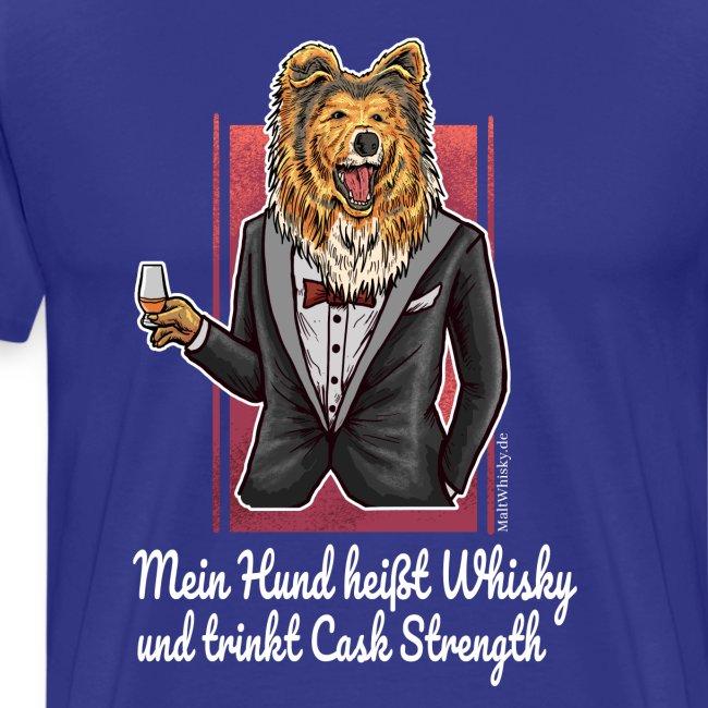 Mein Hund heißt Whisky und trinkt Cask Strength