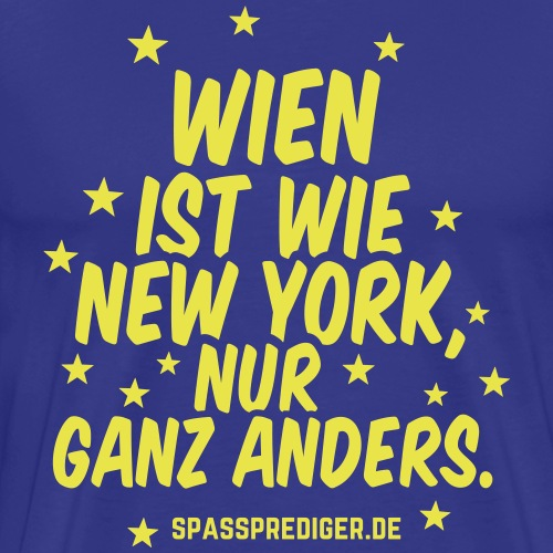 Wien ist wie New York - Männer Premium T-Shirt