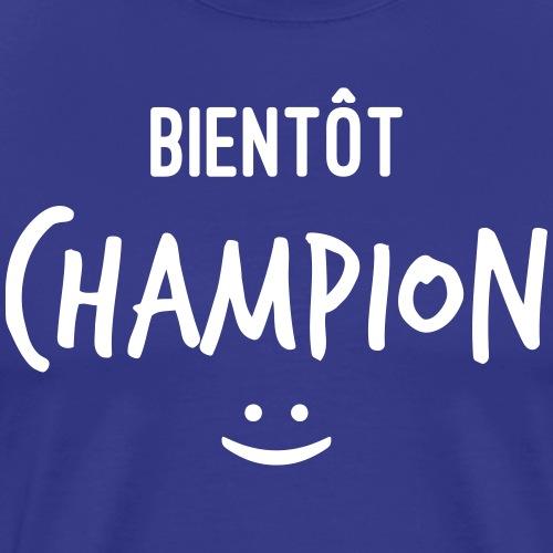 bientot champion - T-shirt Premium Homme