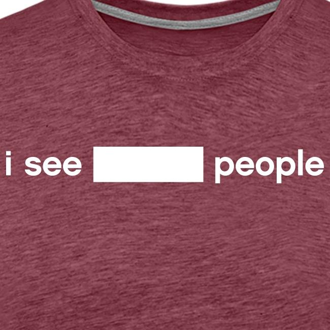 I see *blank* people