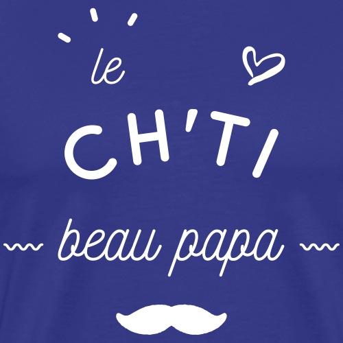 Le ch'ti beau papa - T-shirt Premium Homme