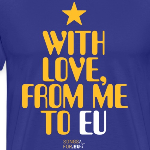 With Love, from me to EU | SongsFor.EU - Men's Premium T-Shirt