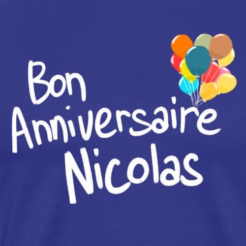 Bon anniversaire Nicolas ! - T-shirt Premium Homme