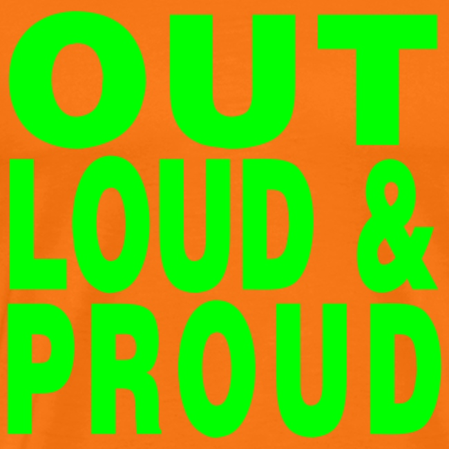 out loud and proud