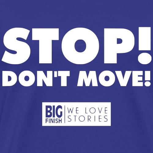 STOP Don t move - Men's Premium T-Shirt