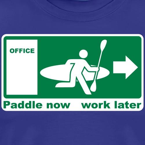 paddle now work later - Männer Premium T-Shirt