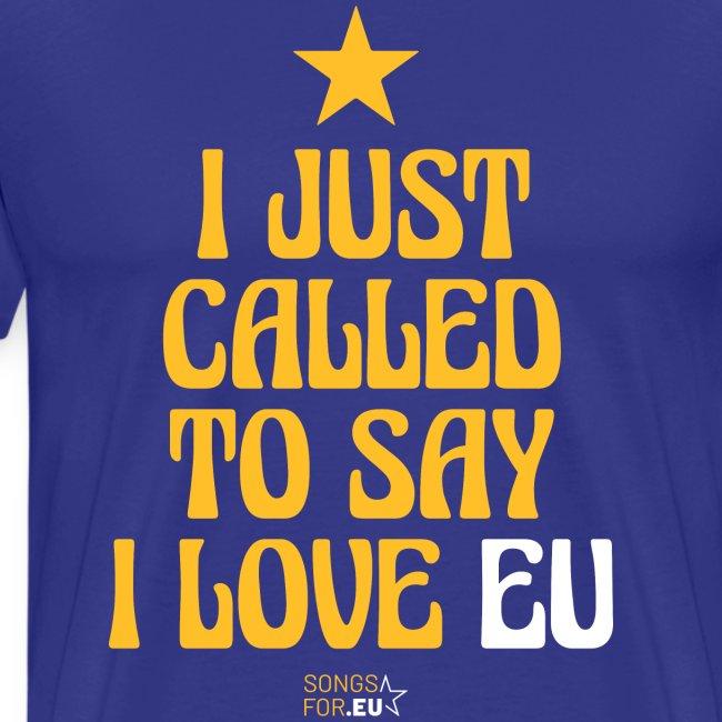 I just called to say I love EU   SongsFor.EU