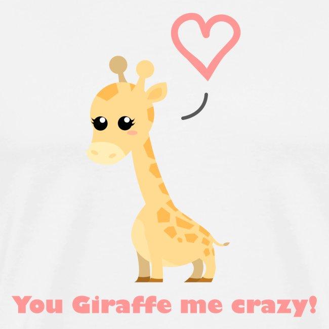 Giraffe Me Crazy