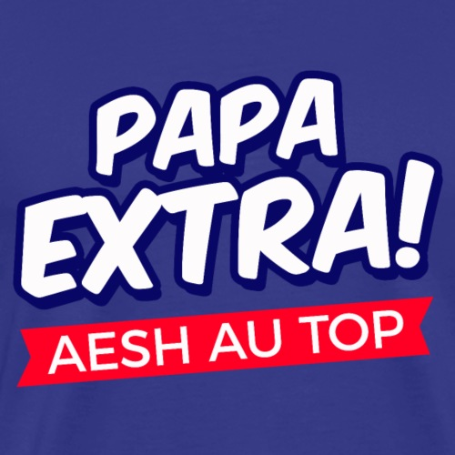 AESH extra papa - T-shirt Premium Homme