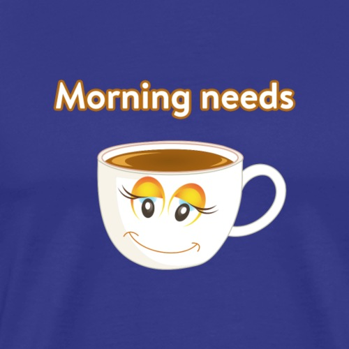 Morning needs Coffee Cup ☕ - Männer Premium T-Shirt