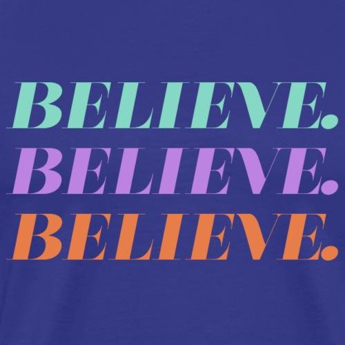 Believe - T-shirt Premium Homme
