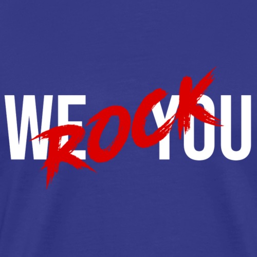 WE ROCK YOU white