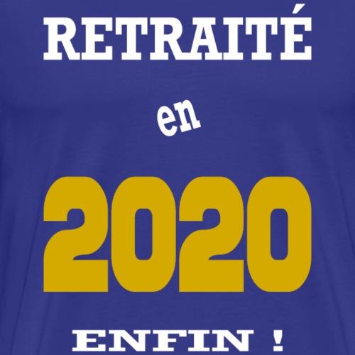 Retraité en 2020 - Enfin - T-shirt Premium Homme